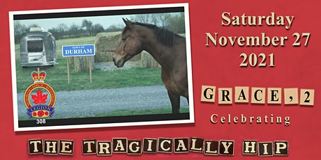Grace, 2 Celebrating the Tragically Hip Town of Durham tickets