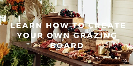 LEARN HOW TO CREATE YOUR OWN GRAZING BOARD (NOV) - TAPAS ADDICT MASTERCLASS tickets