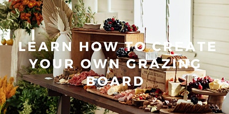 LEARN HOW TO CREATE YOUR OWN GRAZING BOARD (DEC) - TAPAS ADDICT MASTERCLASS tickets