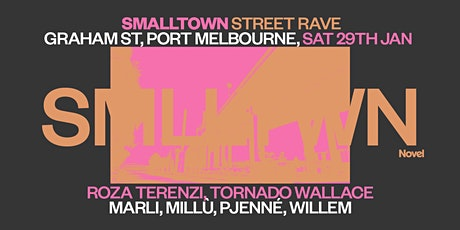 smalltown Street Rave w/ Roza Terenzi + Tornado Wallace tickets