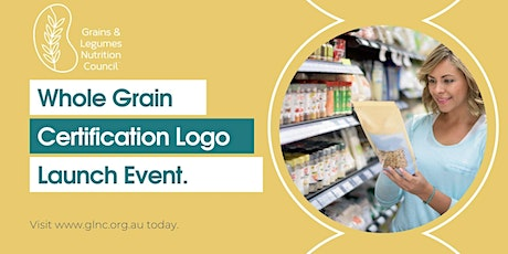 GLNC Whole Grain Certification Industry Launch tickets