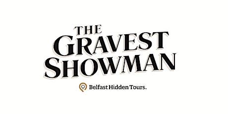 HAUNT JAUNT WITH THE GRAVEST SHOWMAN (QUEENS QUARTER) tickets