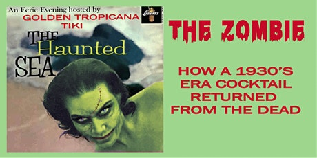 The Haunted Sea: How the Zombie Cocktail Returned From the Dead tickets