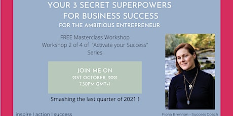 Your 3 secret superpowers for business success tickets