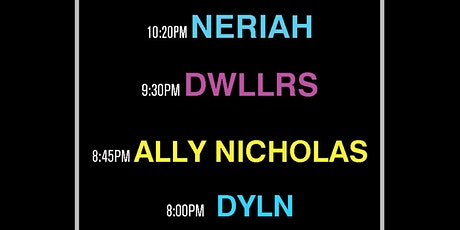 NERIAH, DWLLRS, ALLY NICHOLAS, DYLN, SOUTHERNWADE tickets