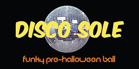 Disco Sole: Funky Pre-Halloween Ball tickets