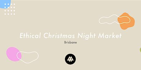 Ethical Christmas Night Market - Brisbane 2021 tickets