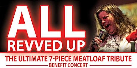All Revved Up - Meatloaf Tribute Benefit Concert tickets