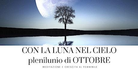 Con la Luna nel Cielo - Plenilunio di Ottobre - meditazione al femminile biglietti