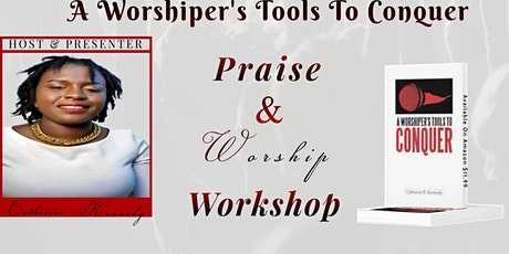 A Worshiper's Tools To Conquer-Workshop tickets