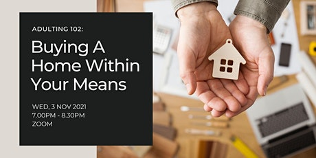 Adulting 102: Buying A Home Within Your Means | Lifestyle tickets