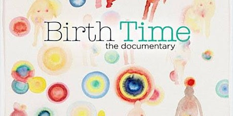 Birth Time- Documentary Screening & Discussion tickets