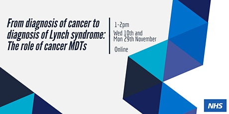 National workshop: From diagnosis of cancer to diagnosis of Lynch syndrome tickets