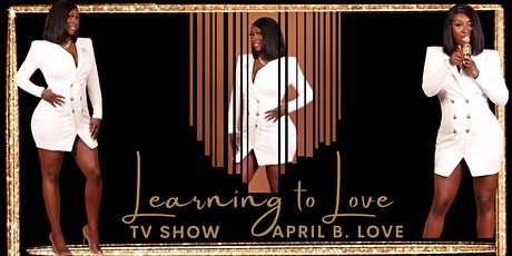 Be Inspired- Learning to Love TV Talk Show with April B. Love tickets