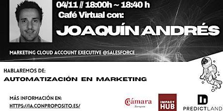 IA: Automatizando el Marketing - con Joaquín Andrés entradas