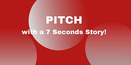 Virtual Training: Sharpen Your Pitch with a 7 seconds story! tickets