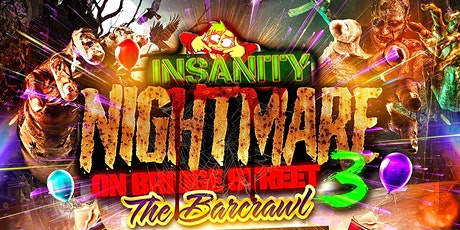 INSANITY21 BAR|CRAWL - NIGHTMARE ON BRIDGE STREET 3 tickets
