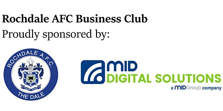 Rochdale AFC Business Club sponsored by Mid Digital Solutions tickets