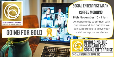 Social Enterprise Mark CIC coffee morning - Going for Gold tickets