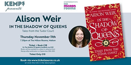 Alison Weir - In The Shadow Of Queens - Life In The Tudor Court tickets