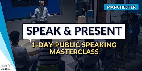 Public Speaking Masterclass - SPEAK & PRESENT (Manchester) 1-Day tickets