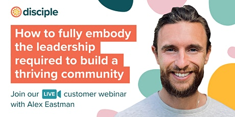 Embody The Leadership Required To Build A Thriving Community tickets