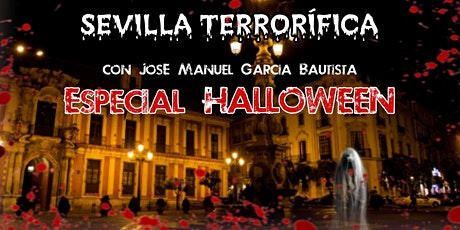 ESPECIAL HALLOWEEN Sevilla Terrorífica entradas