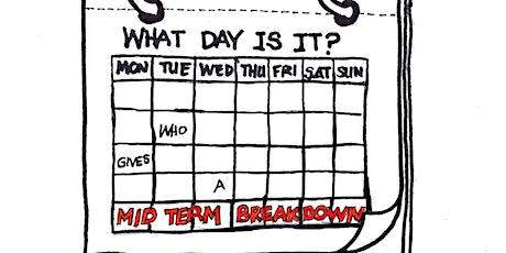 Mid Term Breakdown tickets
