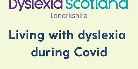 Dyslexia Scotland Lanarkshire - living with dyslexia during Covid tickets