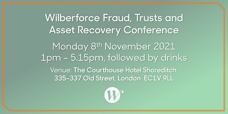 Wilberforce Fraud, Trusts and Asset Recovery Conference tickets