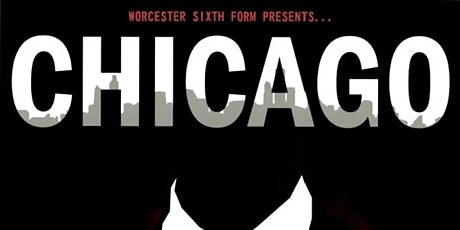 Worcester Sixth Form College Presents 'Chicago' tickets