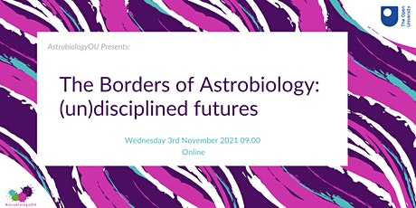 The borders of astrobiology: (un)disciplined futures tickets