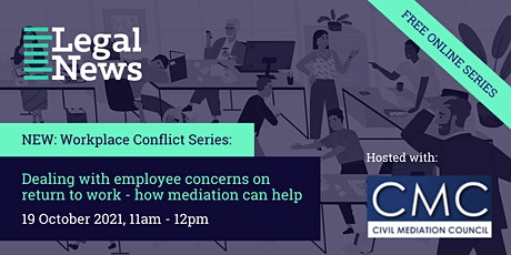 Workplace Conflict Series: Dealing with employee concerns on return to work tickets