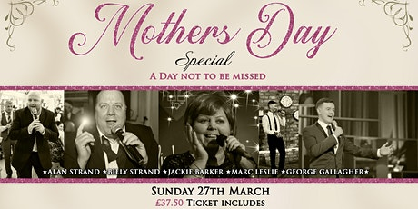 Mothers Day Special - A day not to be missed! tickets