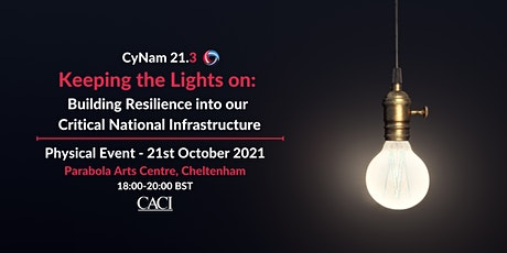CyNam 21.3-Keeping the Lights on: Building Resilience into our CNI (Venue) tickets