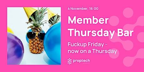 Member Thursday Bar - Fuckup Friday now on a Thursday tickets