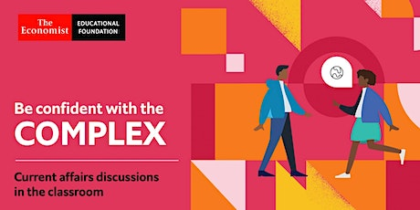 Be confident with the complex: current-affairs discussions in the classroom tickets