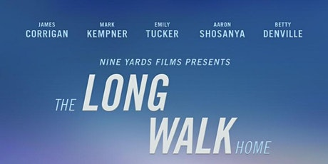 THE LONG WALK HOME SHORT FILM PREMIERE SCREENING with CAST & CREW Q&A tickets