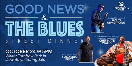 Good News & The Blues: Street Dinner in Downtown Springdale tickets