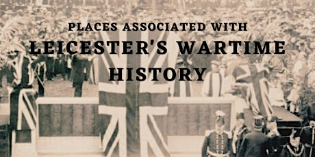 Group Walk - Places associated with Leicester's wartime history tickets
