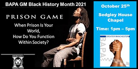 Prison Games - A Marcus Hercules Production - BAPA GM tickets