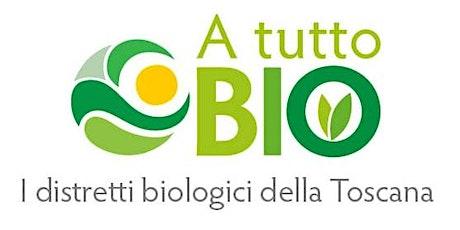 A TUTTO BIO - I  distretti biologici della Toscana biglietti