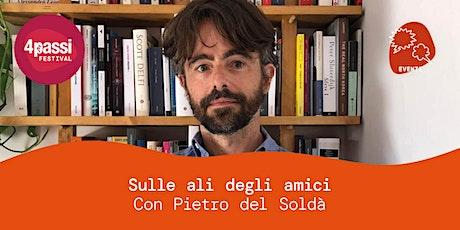 4passiFestival | Sulle ali degli amici – Dialogo con Pietro del Soldà biglietti