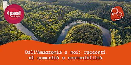 4passiFestival | Dall'Amazzonia a noi racconti di comunità e sostenibilità biglietti