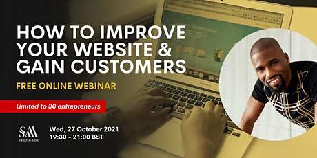 HOW TO IMPROVE YOUR WEBSITE & GAIN CUSTOMERS  | FREE LIVE  BUSINESS WEBINAR tickets