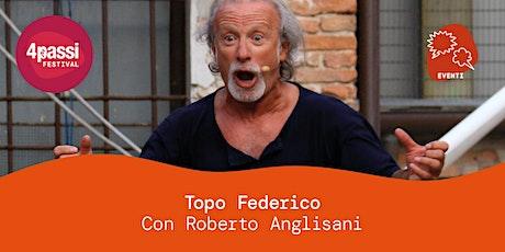4passiFestival | Topo Federico – Lo spettacolo biglietti