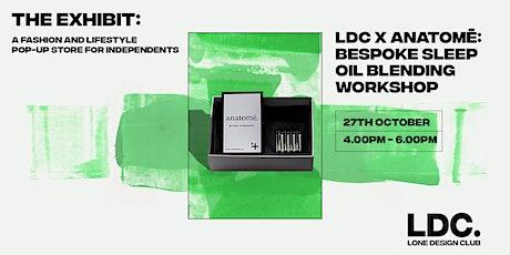 Lone Design Club x Anatomē: Bespoke Sleep Oil Blending Workshop tickets