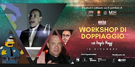 PRE REGISTRAZIONE WORKSHOP DI DOPPIAGGIO biglietti