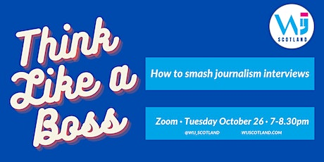 Think Like a Boss #2 - How to smash journalism interviews tickets