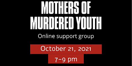 Mothers of Murdered Youth tickets